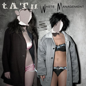 t.A.T.u.-Waste-Management-artwork
